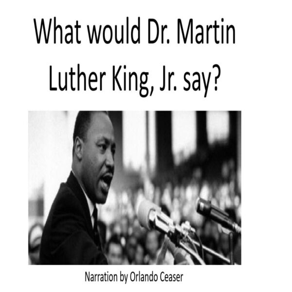 Cover art for What Would Dr. Martin Luther King, Jr. Say?